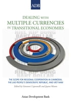 Dealing with Multiple Currencies in Transitional Economies: The Scope for Regional Cooperation in…