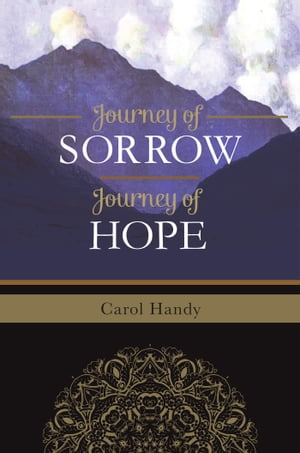 Journey of Sorrow, Journey of Hope by Carol Handy
