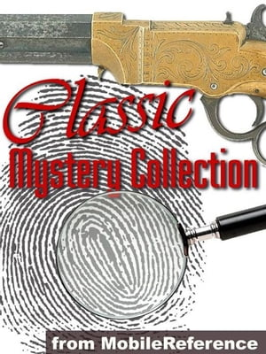 Classic Mystery Collection: Illustrated - Crime, Suspense, Detective fiction. (100+ works) including Sherlock Holmes, Wilkie Collins, Agatha Christie, Sax Rohmer & more Mobi Collected Works by Various