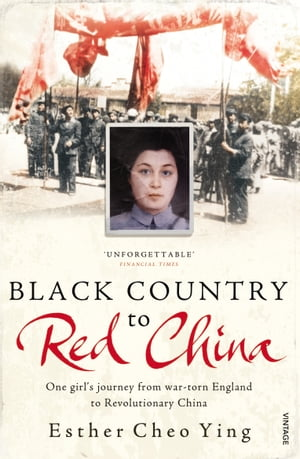 Black Country to Red China One girl's story from war-torn England to Revolutionary China
