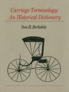 Carriage Terminology: An Historical Dictionary by Don H. Berkebile