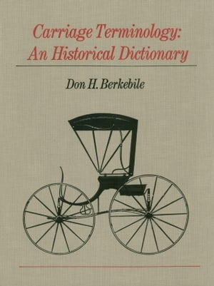 Carriage Terminology An Historical Dictionary