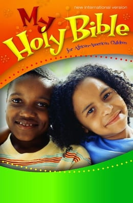 Book NIV, My Holy Bible for African-American Children, eBook by Cheryl and Wade Hudson