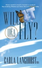 Will It Fly?: The Idea Tester by Carla Langhorst