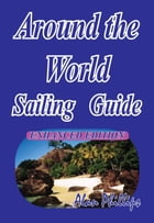 Around-the-World Sailing Guide by Alan Phillips