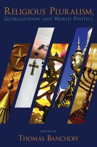 Religious Pluralism, Globalization, and World Politics
