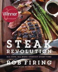Steak Revolution: All Cuts, All Ways—Perfect Every Time
