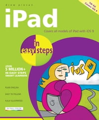 iPad in easy steps, 7th edition: Covers all models of iPad with iOS 9, including iPad Mini and iPad…