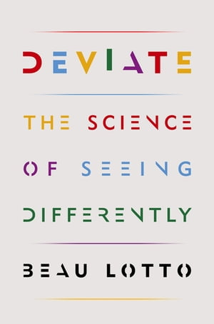 Deviate The Science of Seeing Differently