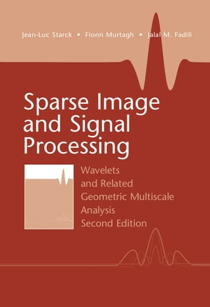 Sparse Image and Signal Processing Wavelets and Related Geometric Multiscale Analysis