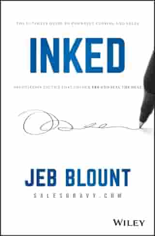 INKED: The Ultimate Guide to Powerful Closing and Sales Negotiation Tactics that Unlock YES and Seal the Deal de Jeb Blount