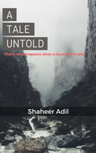 A Tale Untold: That's What Happens When a Layman Travels by Shaheer Adil