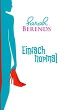 Einfach normal by Sarah Berends