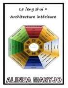 Le feng shui = Architecture interieure: by Marie rosé Guirao