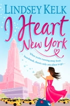 I Heart New York (I Heart Series, Book 1) by Lindsey Kelk