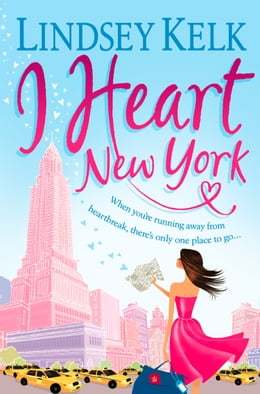 Book I Heart New York (I Heart Series, Book 1) by Lindsey Kelk