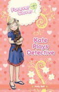 9781743580325 - Holly Bell: Forever Clover: Kate Plays Detective - Buch