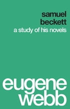 Samuel Beckett: A Study of His Novels