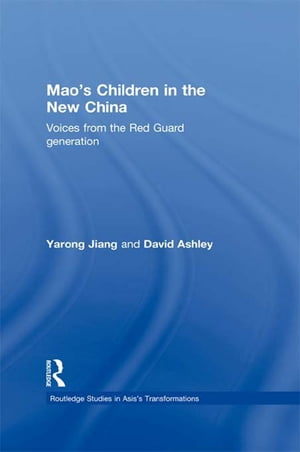 Mao�s Children in the New China Voices From the Red Guard Generation