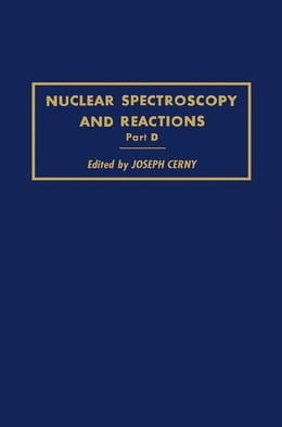 Book Nuclear Spectroscopy and Reactions 40-D by Cerny, Joseph