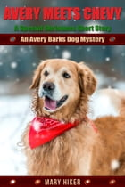 Avery Meets Chevy: by Mary Hiker