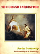 The Grand Inquisitor [Annotated] by Feodor Dostoevsky