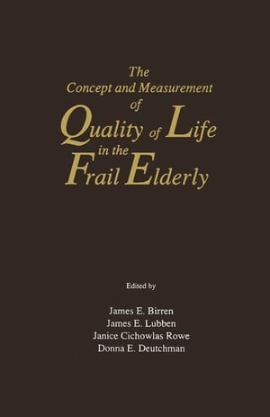 The Concept and Measurement of Quality of Life in the Frail Elderly