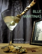Blue Martinas by Brenda Limpert