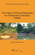 Plan d'Action National d'Adaptation aux Changements Climatiques (PANA) by Editions L'Harmattan