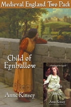 Medieval England Two Pack: Child of Eynhallow , Tristin and Isolde by Anne Kinsey