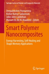 Smart Polymer Nanocomposites: Energy Harvesting, Self-Healing and Shape Memory Applications