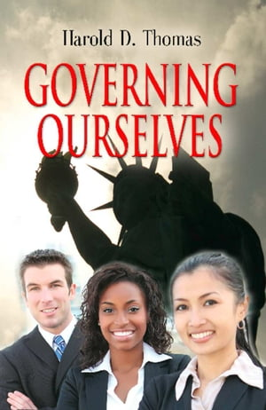 Governing Ourselves: How Americans Can Restore Their Freedom