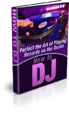 How To DJ by Anonymous