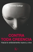 Contra toda creencia by Vicente Gallego Barrado