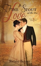 A Fine Stout Love and Other Stories by Renee Beyea