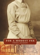 For a Modest Fee by Freda Jackson