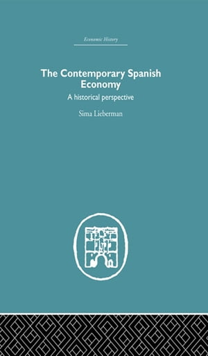 The Contemporary Spanish Economy A Historical Perspective