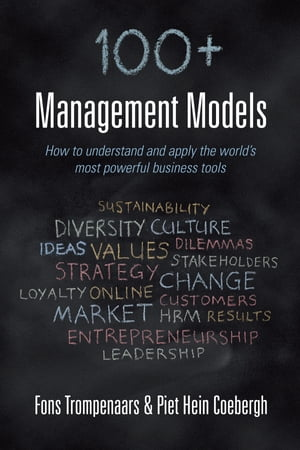100+ management models: How to understand and apply the world's most powerful business tools by Fons Trompenaars