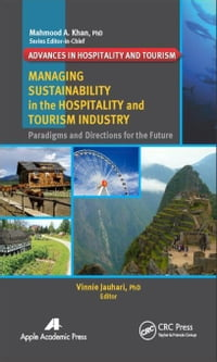 Managing Sustainability in the Hospitality and Tourism Industry: Paradigms and Directions for the…