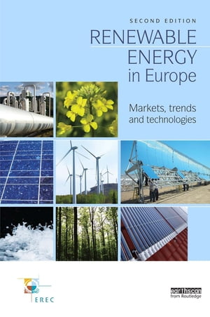 Renewable Energy in Europe Markets,  Trends and Technologies