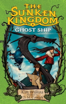Book The Sunken Kingdom #1: Ghost Ship by Kim Wilkins