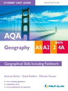 AQA AS/A2 Geography Student Unit Guide: Unit 2 and 4a New Edition: Geographical Skills including…