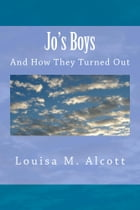 Jo's Boys (Illustrated Edition) by Louisa May Alcott