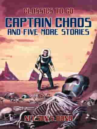 Captain Chaos and five more stories