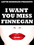 I Want You Miss Finnegan