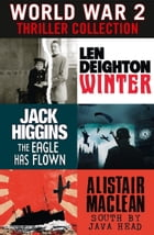 World War 2 Thriller Collection: Winter, The Eagle Has Flown, South by Java Head by Len Deighton
