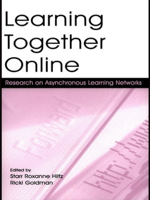Learning Together Online Research on Asynchronous Learning Networks