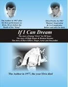 """If I Can Dream, the Story of """"Being Elvis"""" for 50 Years by Dave Ehlert"""
