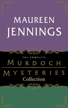 The Complete Murdoch Mysteries Collection: Except the Dying; Under the Dragon's Tail; Poor Tom is…