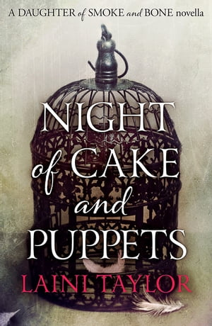 Night of Cake and Puppets A Daughter of Smoke and Bone Novella